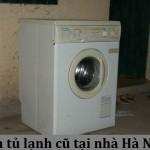 Dịch vụ thu mua máy giặt cũ tại nhà Hà Nội giá cao, thủ tục nhanh gọn